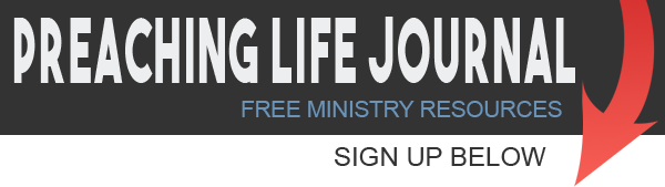 Preaching Life Journal - Free sermons and preaching resources